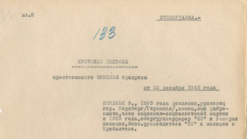 Minutes of the interrogation of SS-Obergruppenführer Friedrich Jeckeln / Central Archives of the FSB of the Russian Federation. F. K-72. Op. 1. D. 17. Pp.133-140.