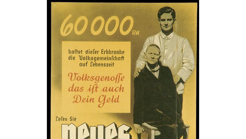 """A Nazi propaganda poster reading, """"60000 RM. This is what this person suffering from hereditary defects costs the Community of Germans during his lifetime. Fellow Citizen, that is your money, too."""""""